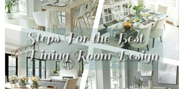 Steps For the Best Dining Room Design